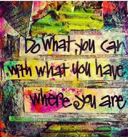 Do what you can..